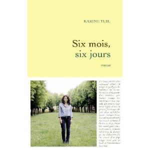 Six mois, six jours, de Karine Tuil